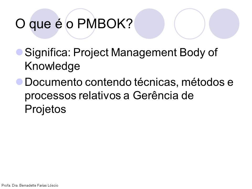 O que é o PMBOK Significa: Project Management Body of Knowledge