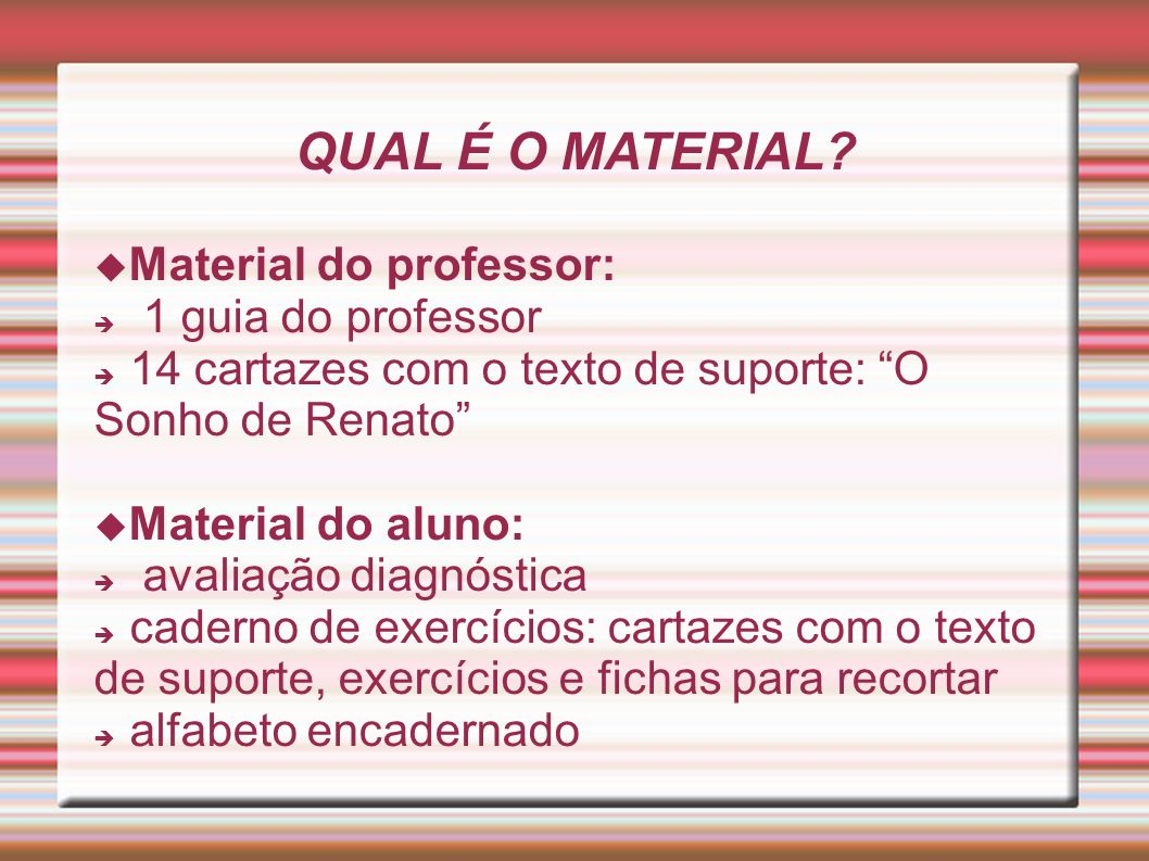 QUAL É O MATERIAL Material do professor: 1 guia do professor