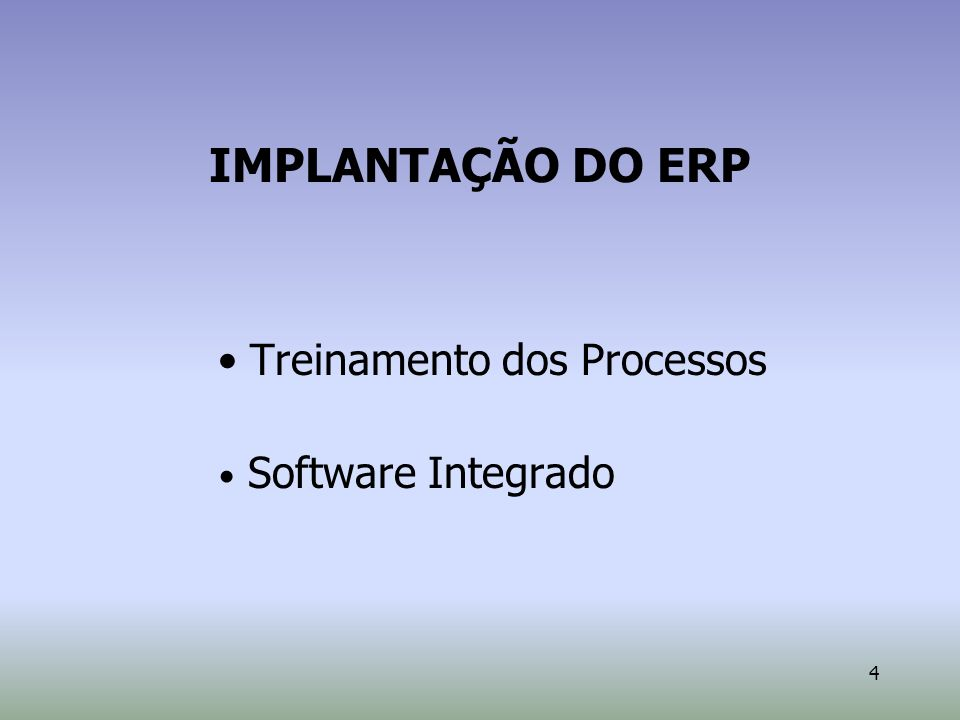 Treinamento dos Processos • Software Integrado