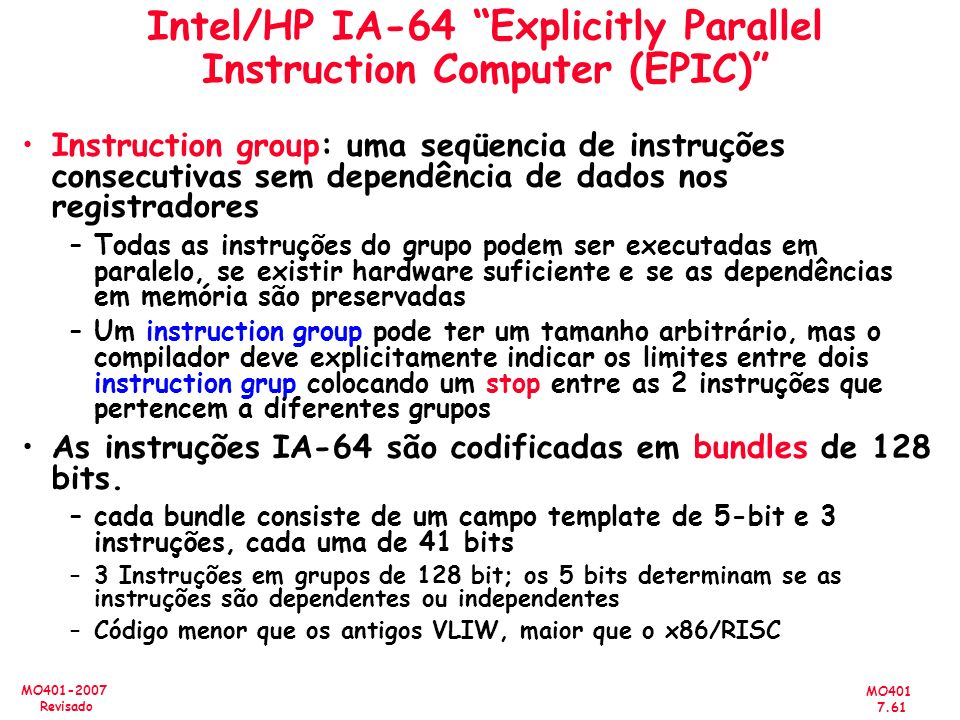 Intel/HP IA-64 Explicitly Parallel Instruction Computer (EPIC)