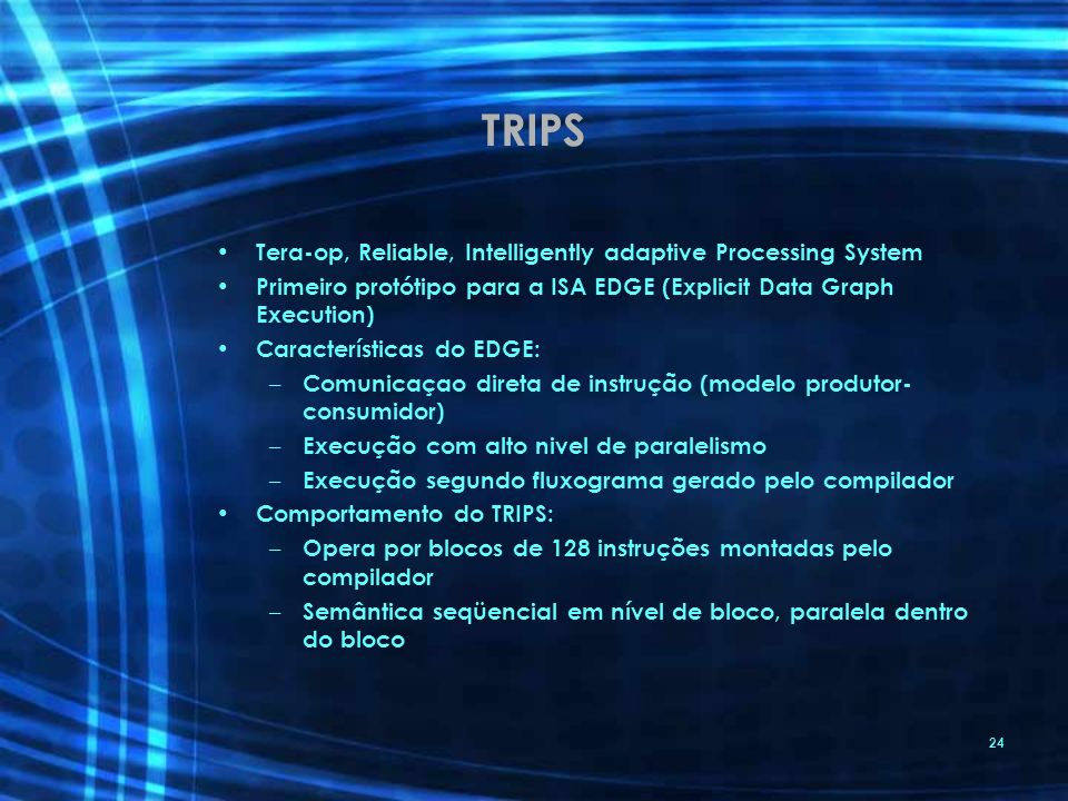TRIPS Tera-op, Reliable, Intelligently adaptive Processing System