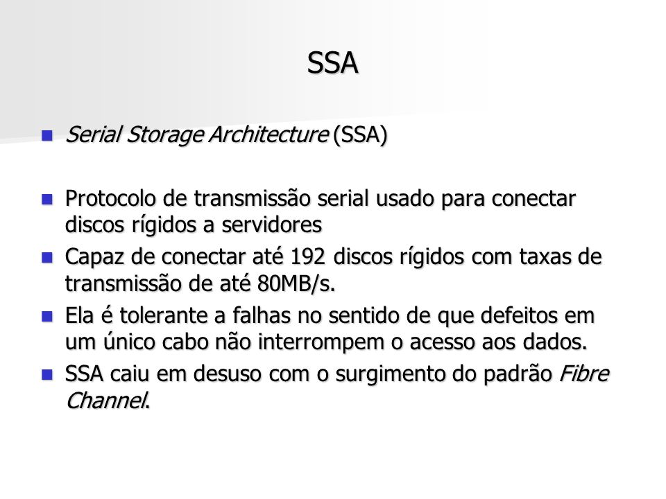 SSA Serial Storage Architecture (SSA)