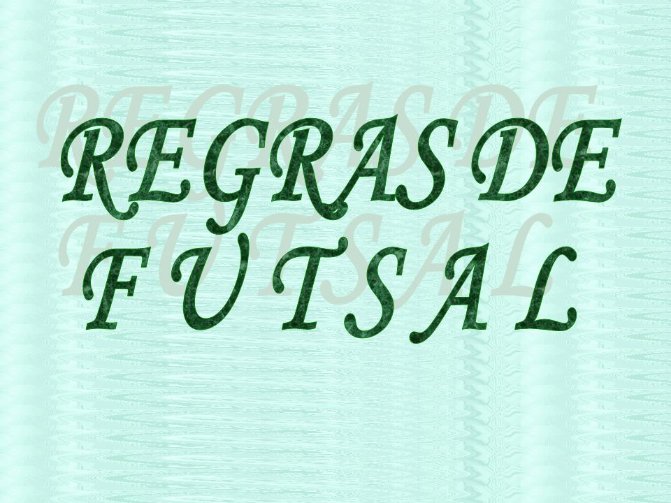 054f35c1af REGRAS DE F U T S A L. - ppt carregar