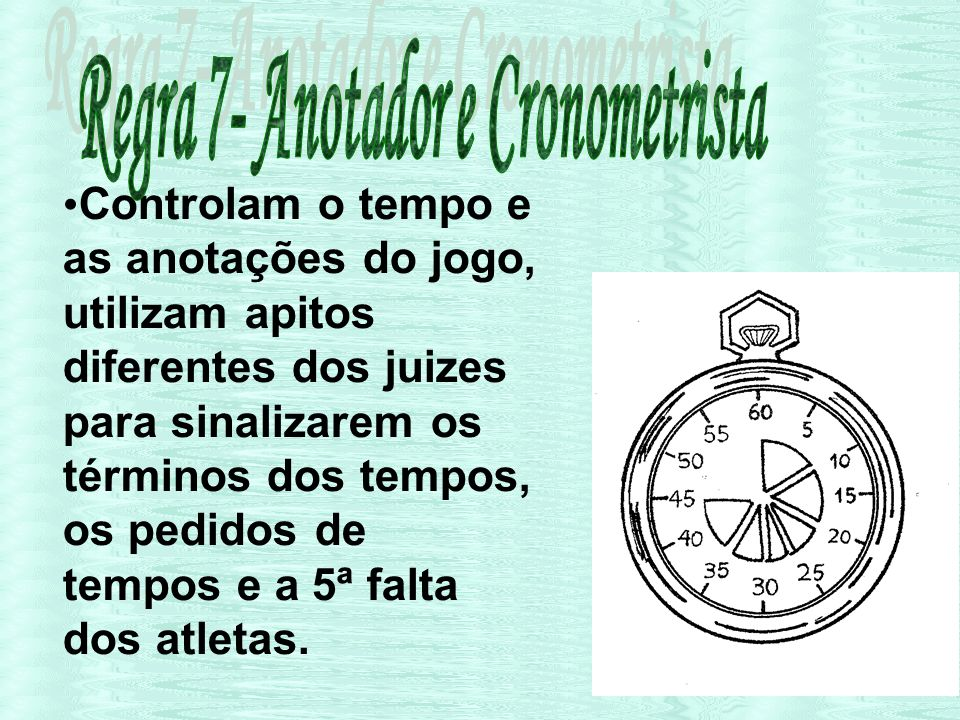 Regra 7- Anotador e Cronometrista