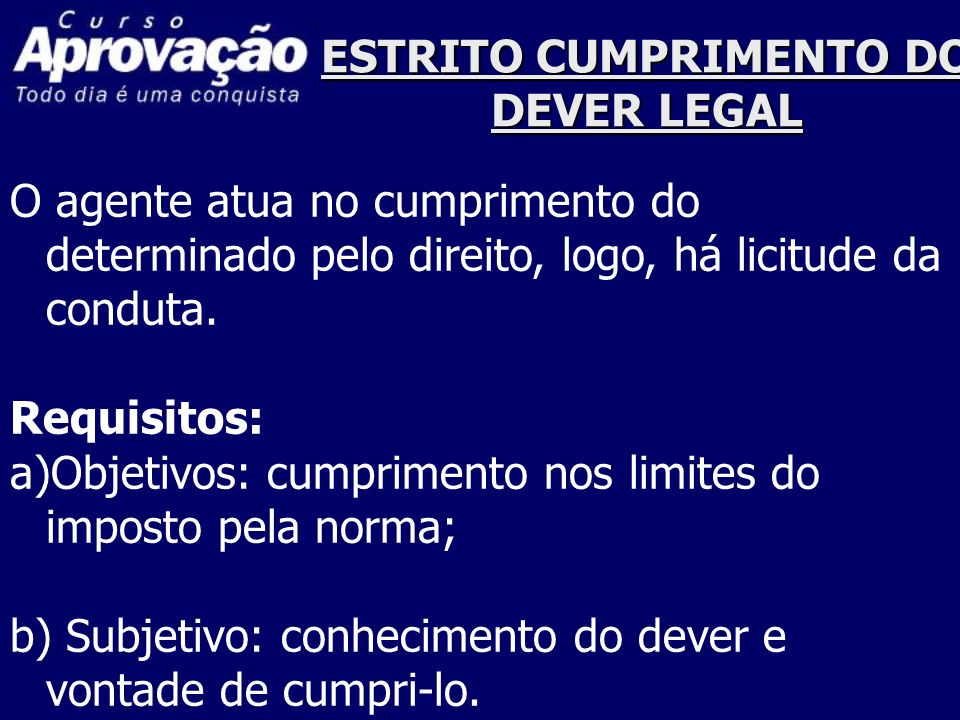 ESTRITO CUMPRIMENTO DO DEVER LEGAL