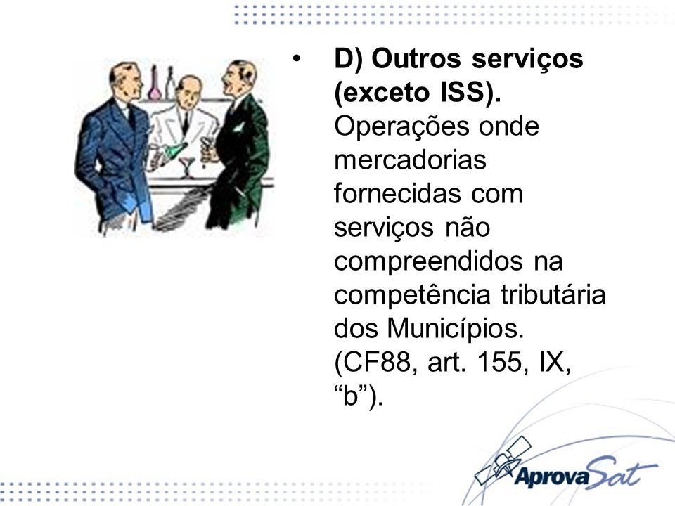 D) Outros serviços (exceto ISS)