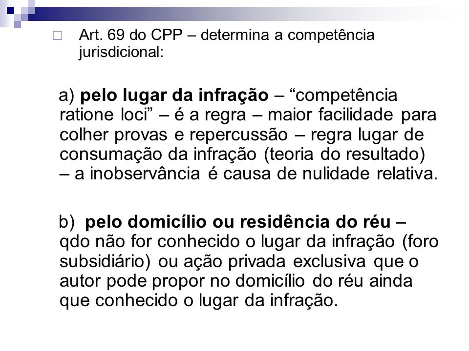 Art. 69 do CPP – determina a competência jurisdicional: