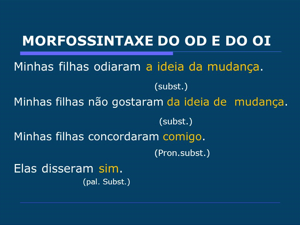 MORFOSSINTAXE DO OD E DO OI
