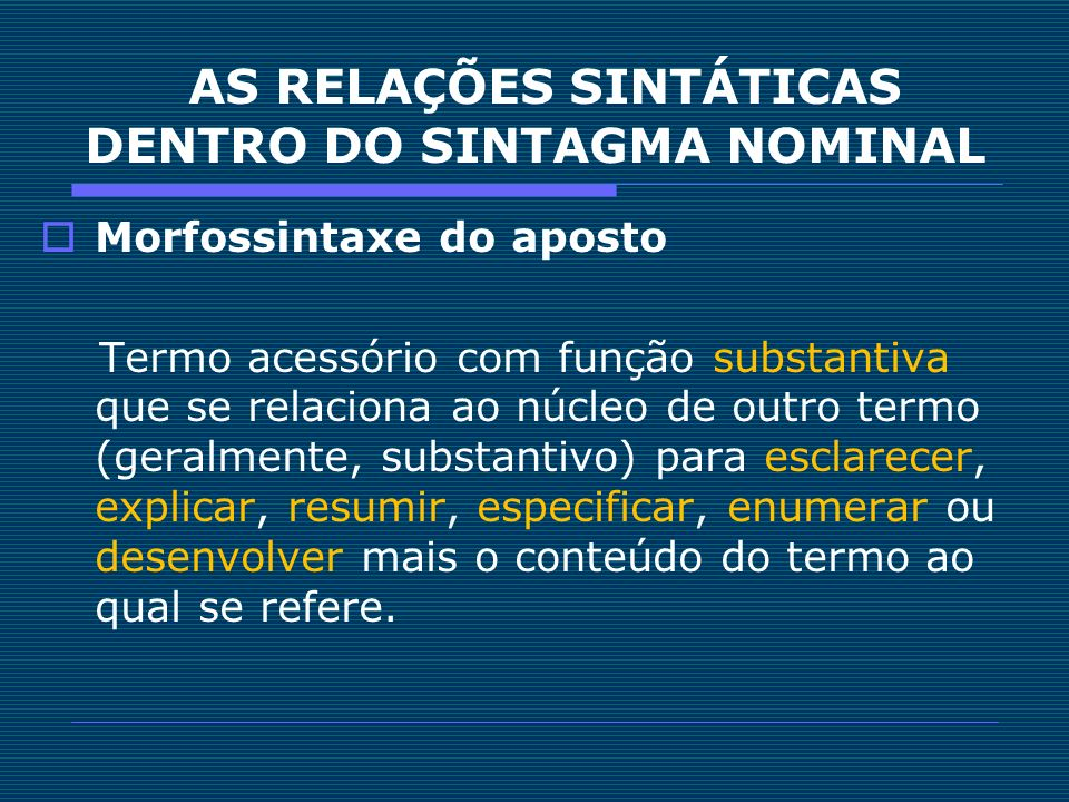 AS RELAÇÕES SINTÁTICAS DENTRO DO SINTAGMA NOMINAL