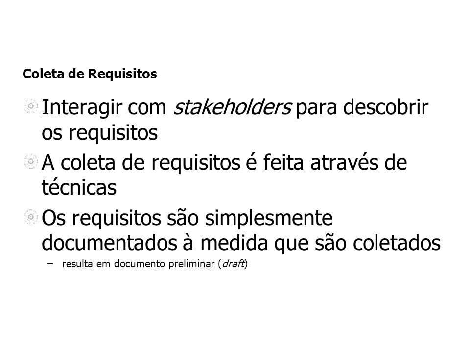 Interagir com stakeholders para descobrir os requisitos
