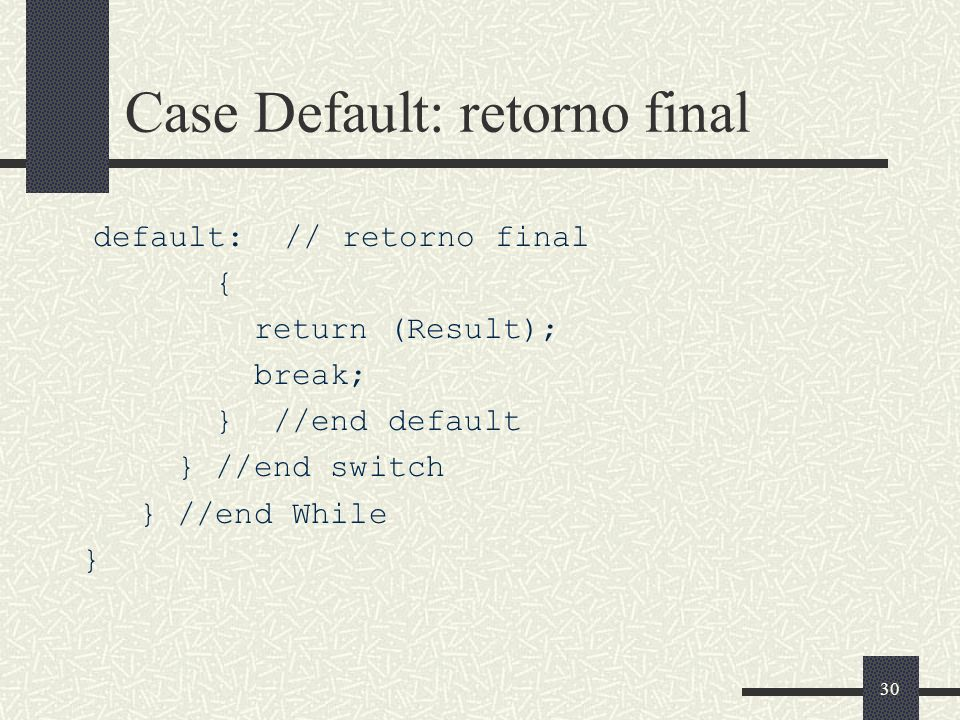 Case Default: retorno final