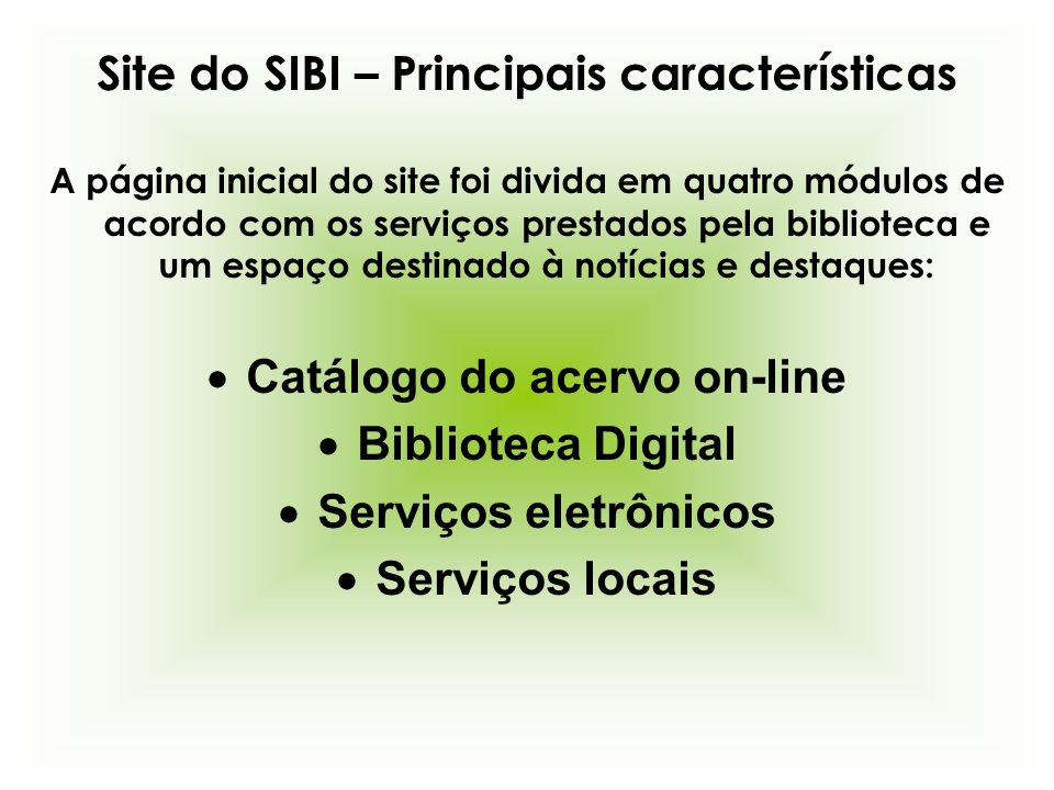 Site do SIBI – Principais características Catálogo do acervo on-line
