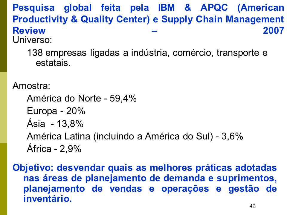 Pesquisa global feita pela IBM & APQC (American Productivity & Quality Center) e Supply Chain Management Review – 2007