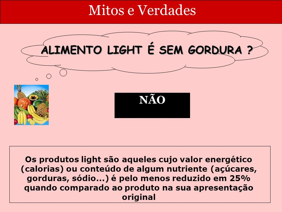 ALIMENTO LIGHT É SEM GORDURA