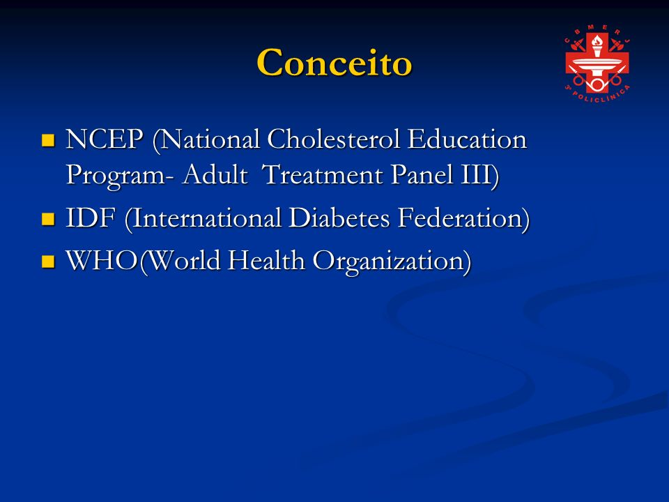 Conceito NCEP (National Cholesterol Education Program- Adult Treatment Panel III) IDF (International Diabetes Federation)