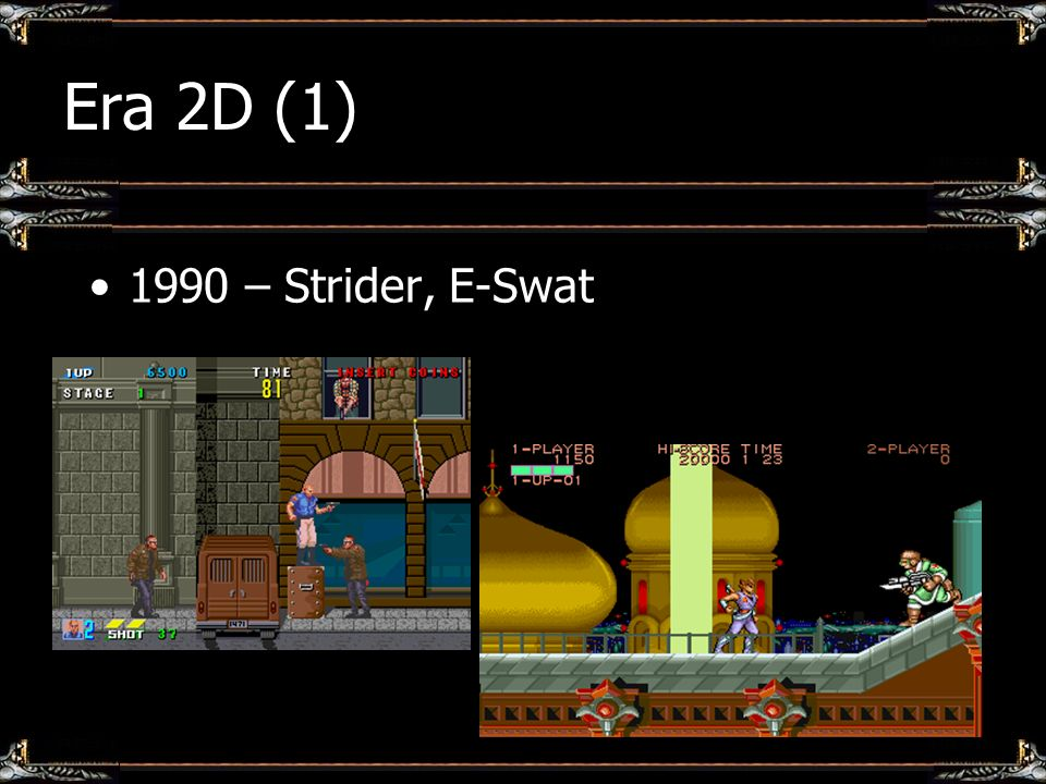 Era 2D (1) 1990 – Strider, E-Swat
