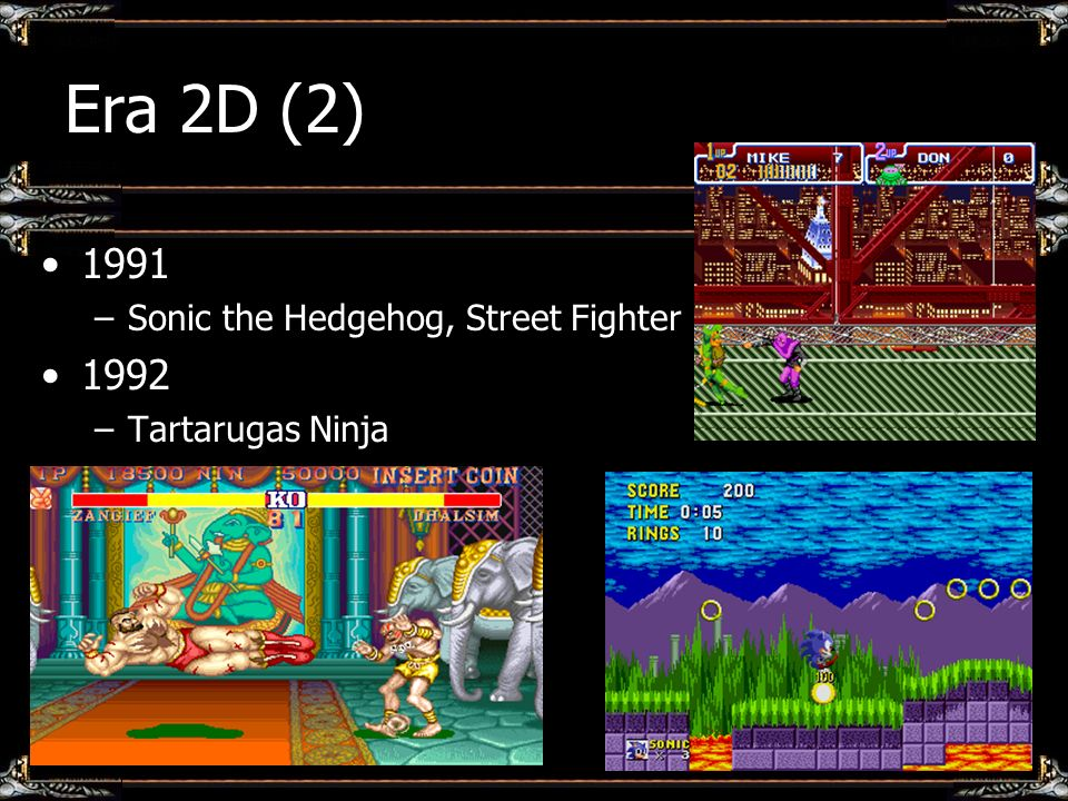 Era 2D (2) 1991 1992 Sonic the Hedgehog, Street Fighter