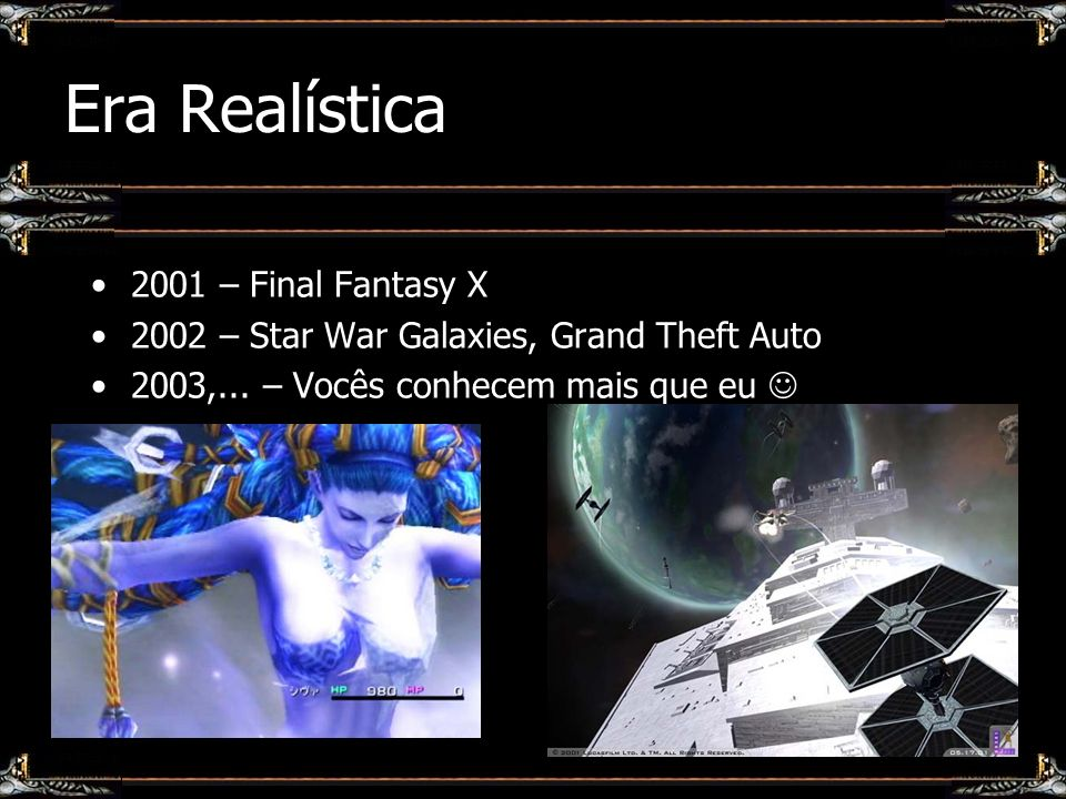 Era Realística 2001 – Final Fantasy X