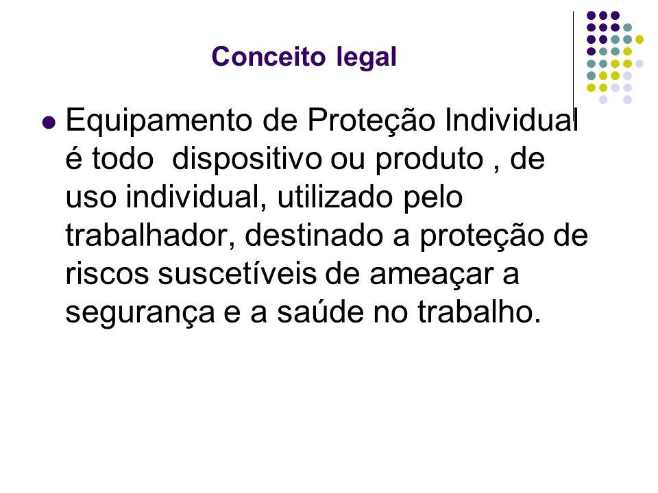 2 Conceito legal Equipamento de Proteção Individual é todo dispositivo ou  produto ... d216f4b290