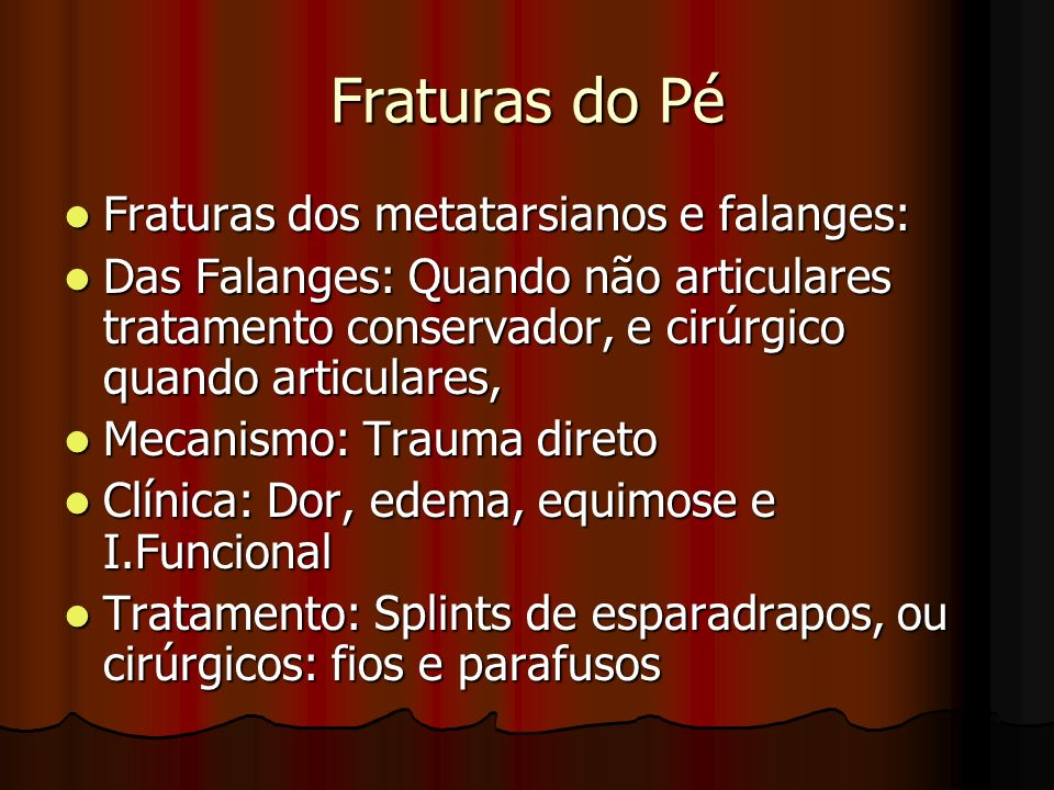 Fraturas do Pé Fraturas dos metatarsianos e falanges: