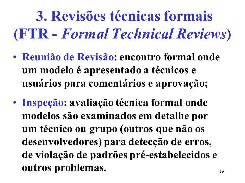3. Revisões técnicas formais (FTR - Formal Technical Reviews)