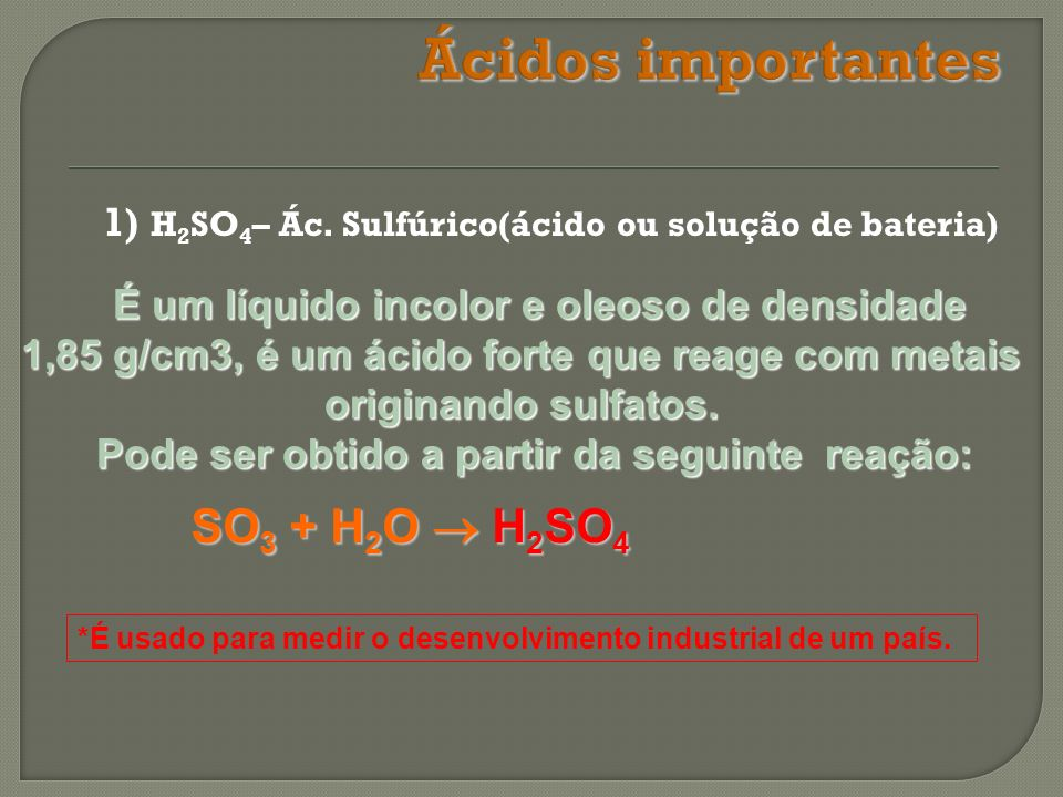 Ácidos importantes SO3 + H2O  H2SO4