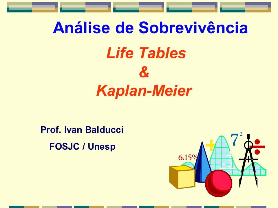 Life Tables & Kaplan-Meier