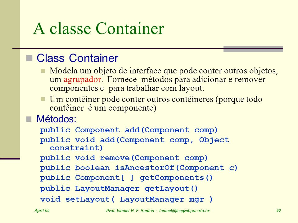 A classe Container Class Container Métodos: