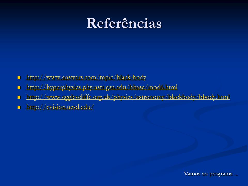 Referências http://www.answers.com/topic/black-body