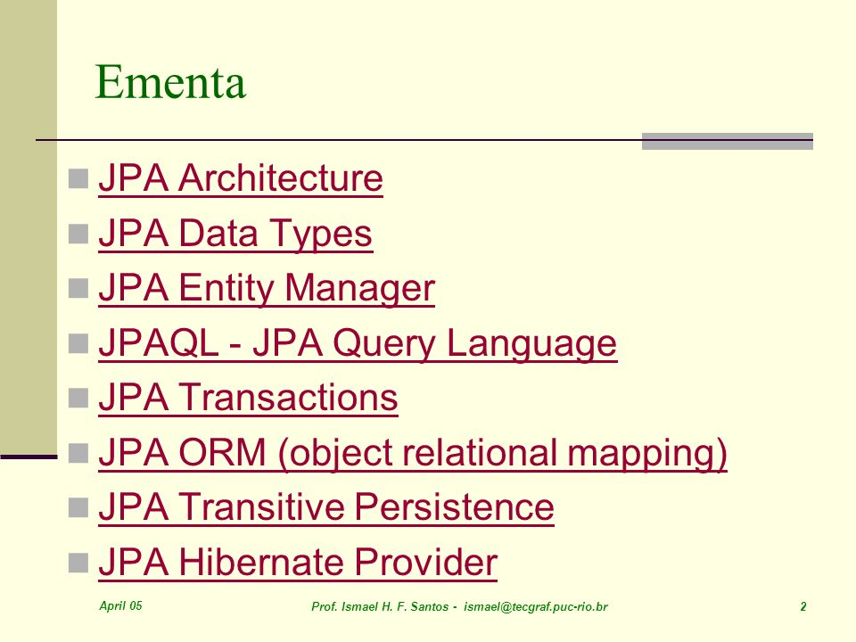 Ementa JPA Architecture JPA Data Types JPA Entity Manager