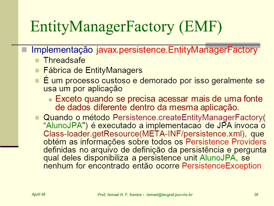 EntityManagerFactory (EMF)