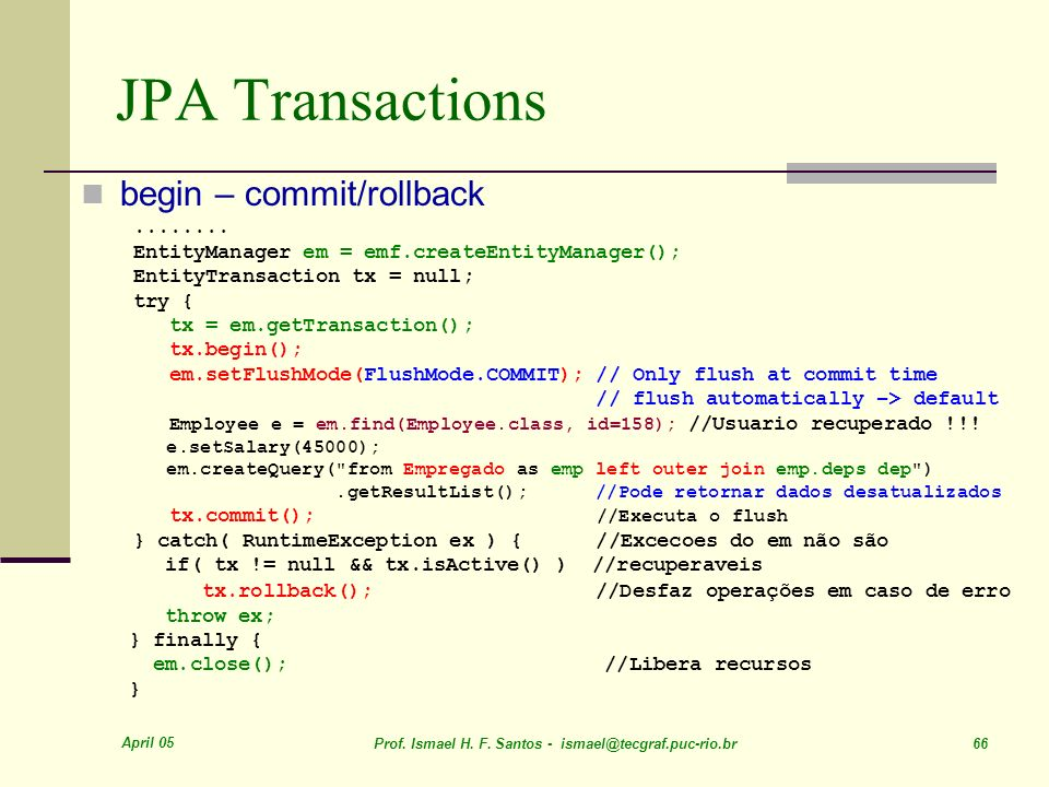JPA Transactions begin – commit/rollback ........