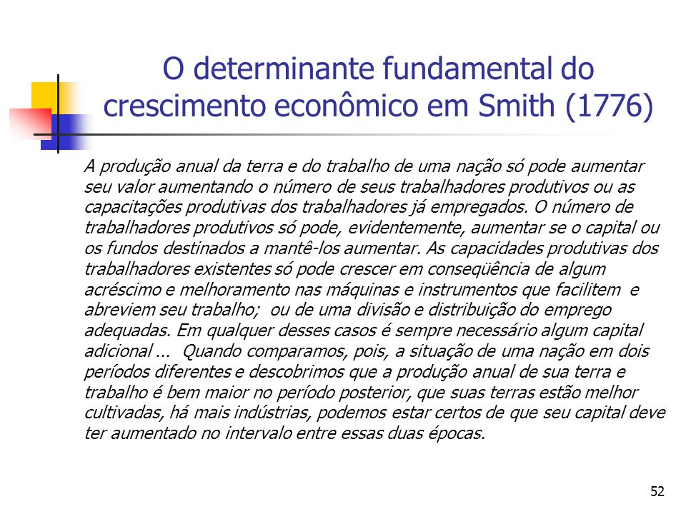 O determinante fundamental do crescimento econômico em Smith (1776)