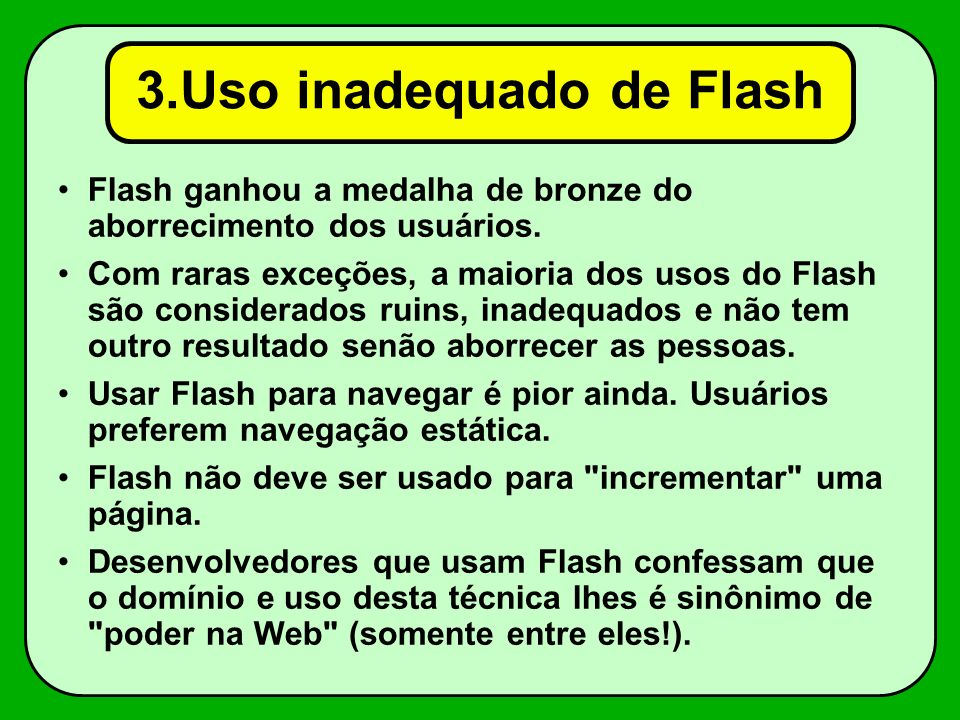 3.Uso inadequado de Flash