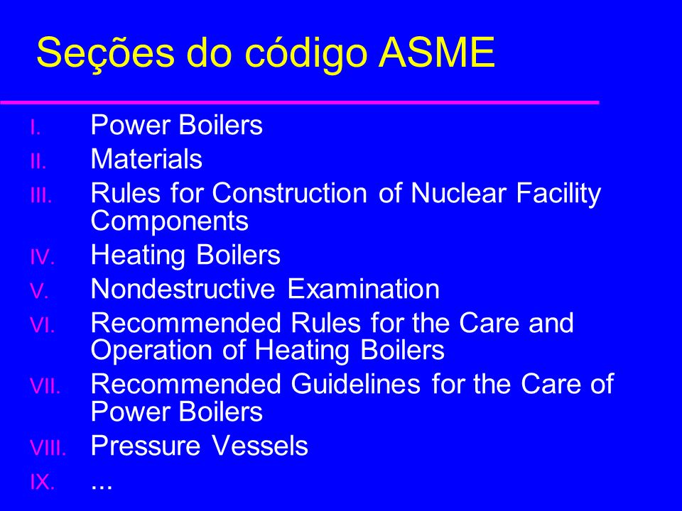 Seções do código ASME Power Boilers Materials
