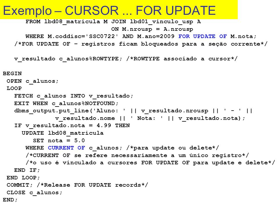 Exemplo – CURSOR ... FOR UPDATE