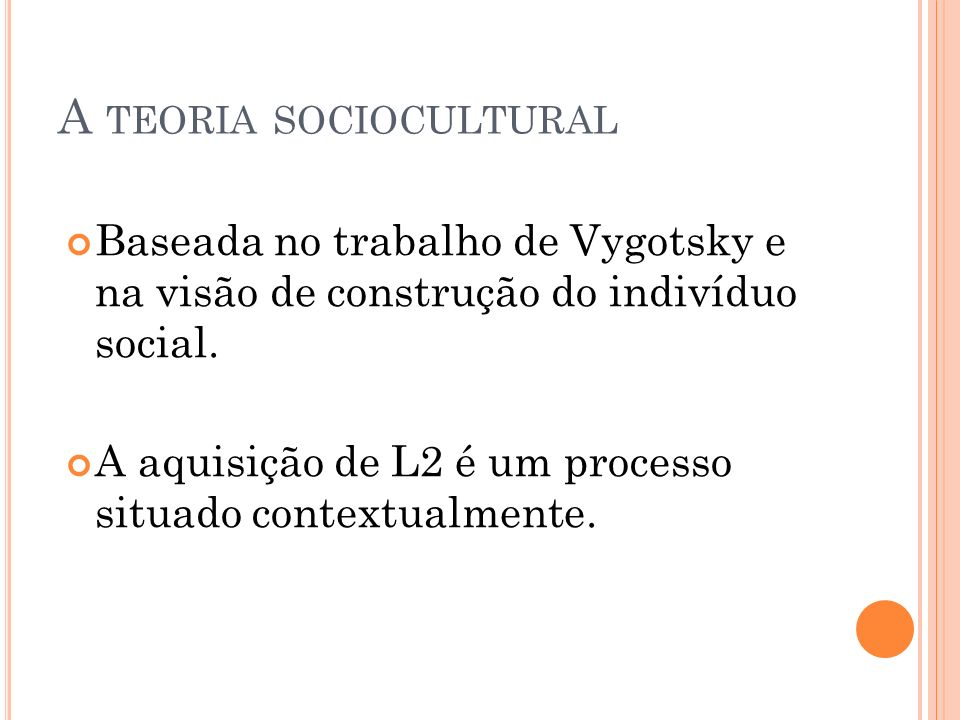 A Teoria Sociocultural A Teoria Do Insumo Interação Produção Ppt Video Online Carregar