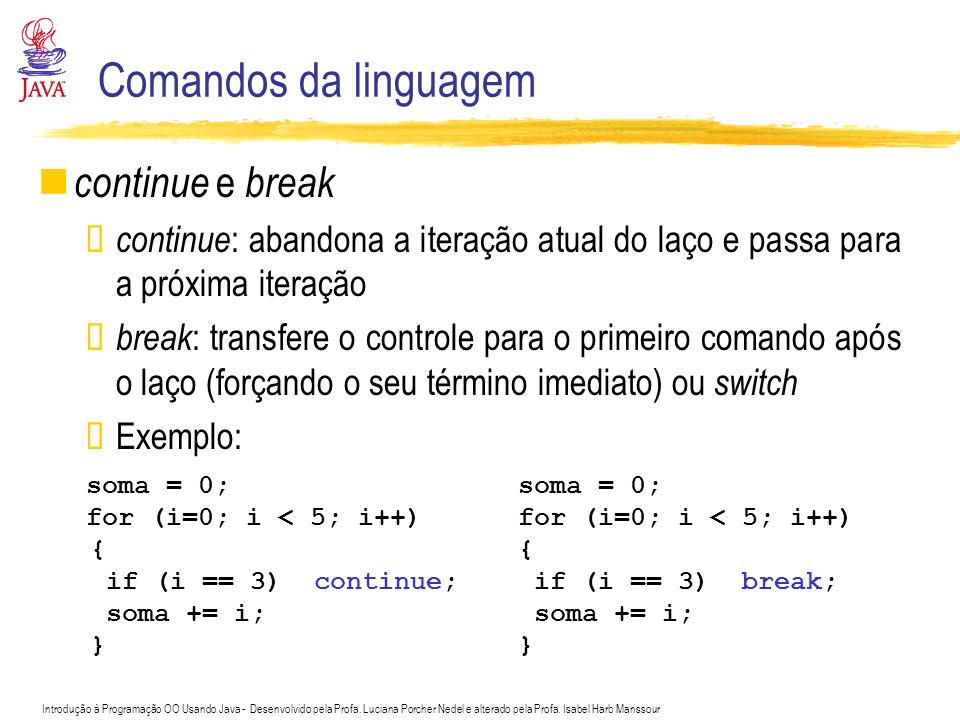 Comandos da linguagem continue e break