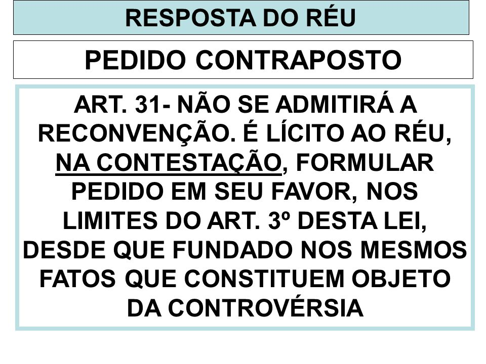 PEDIDO CONTRAPOSTO RESPOSTA DO RÉU