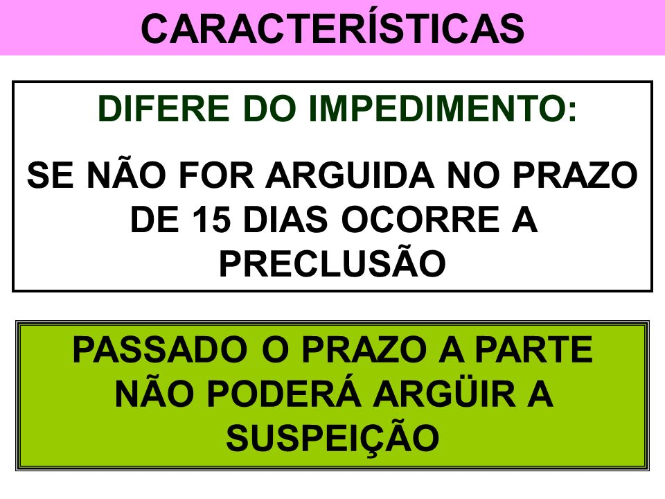 CARACTERÍSTICAS DIFERE DO IMPEDIMENTO: