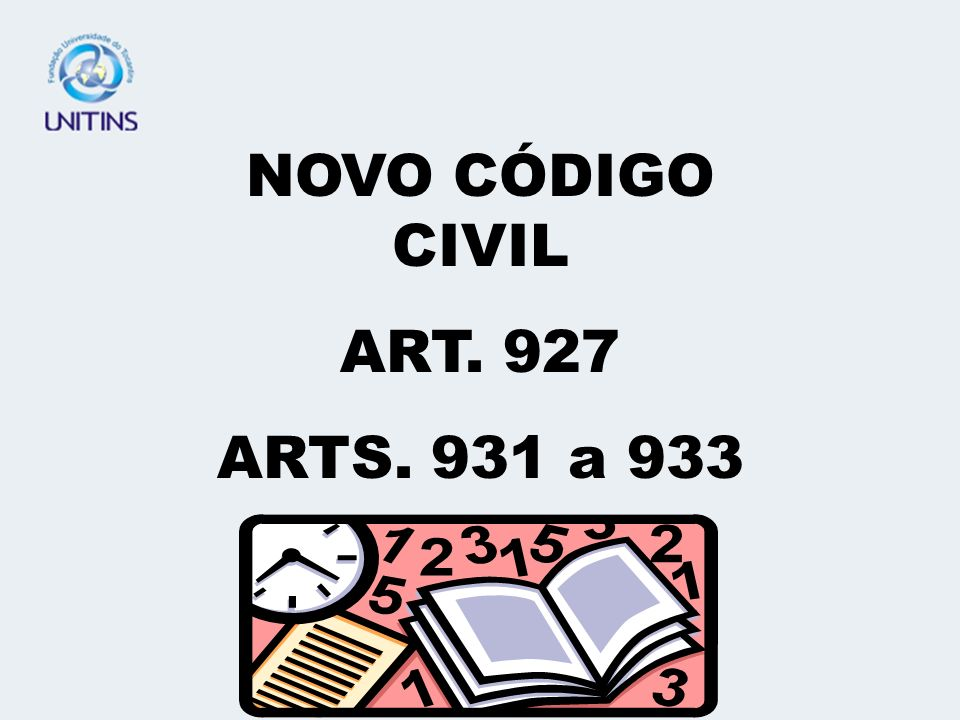 NOVO CÓDIGO CIVIL ART. 927 ARTS. 931 a 933