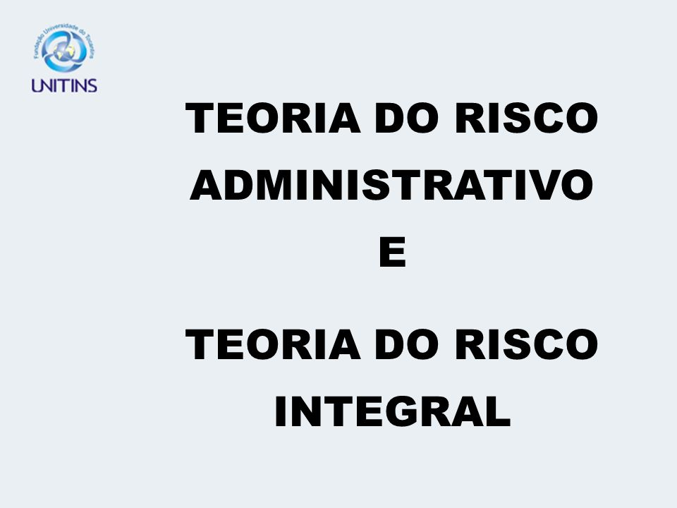 TEORIA DO RISCO ADMINISTRATIVO E