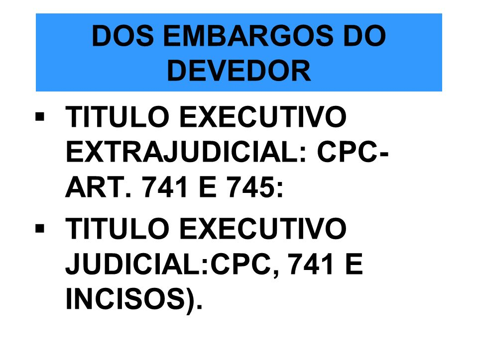 DOS EMBARGOS DO DEVEDOR