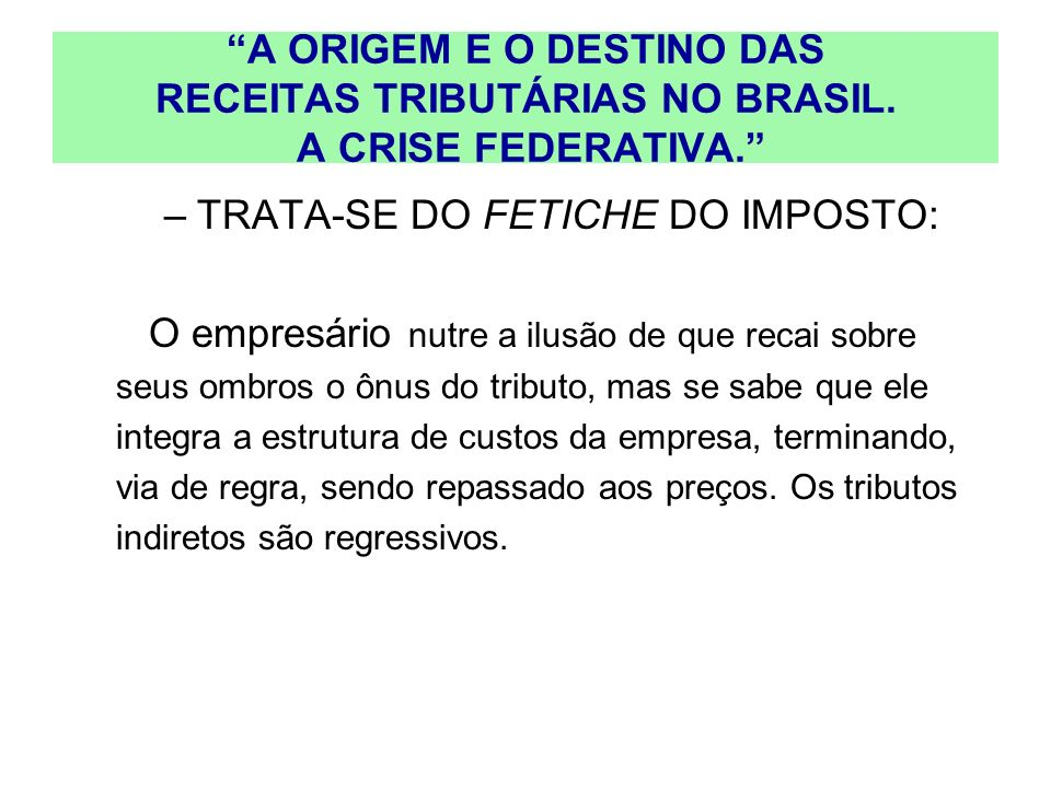 TRATA-SE DO FETICHE DO IMPOSTO: