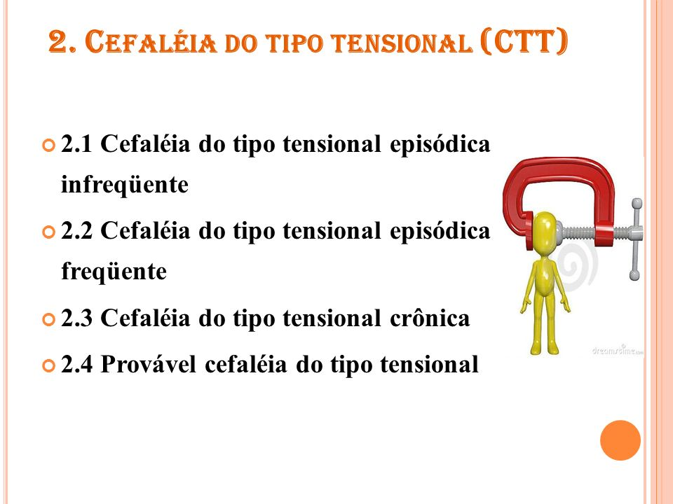 2. Cefaléia do tipo tensional (CTT)