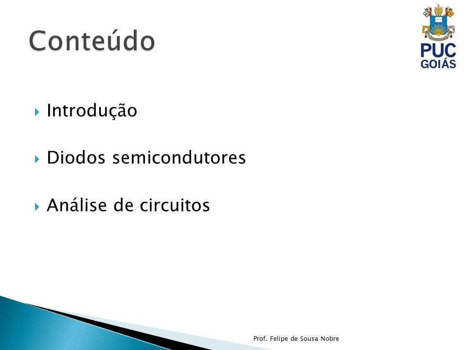 18a64125ef958 Conteúdo Introdução Diodos semicondutores Análise de circuitos