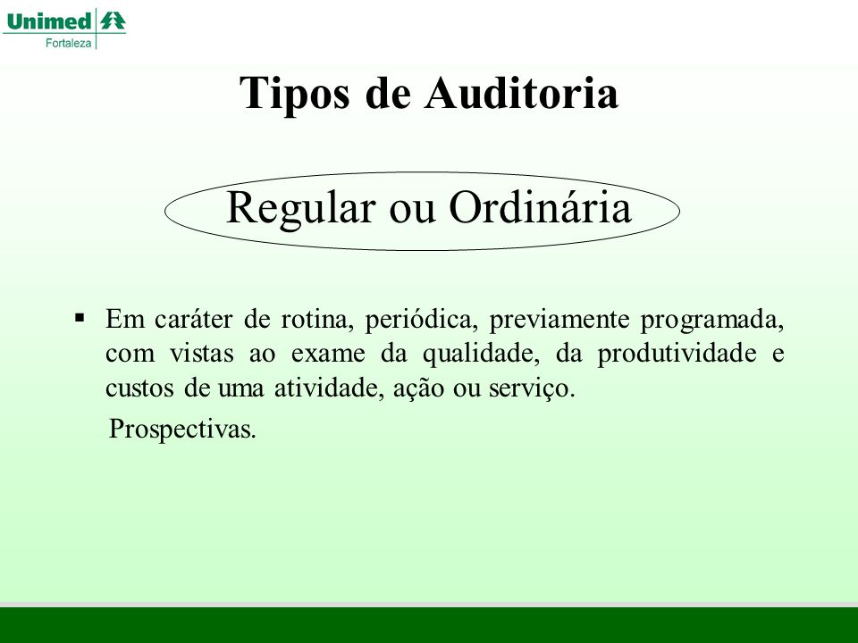 Tipos de Auditoria Regular ou Ordinária