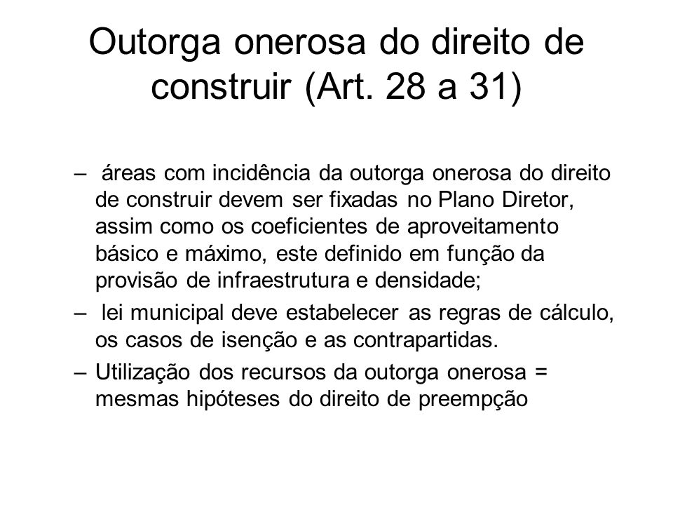 Outorga onerosa do direito de construir (Art. 28 a 31)