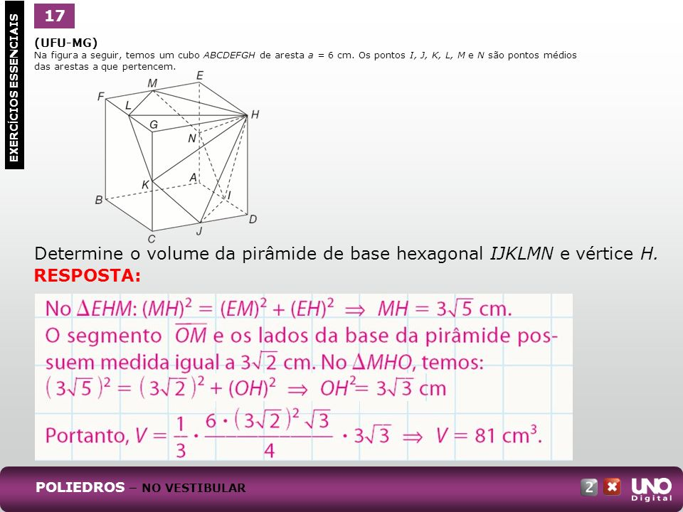 Determine o volume da pirâmide de base hexagonal IJKLMN e vértice H.