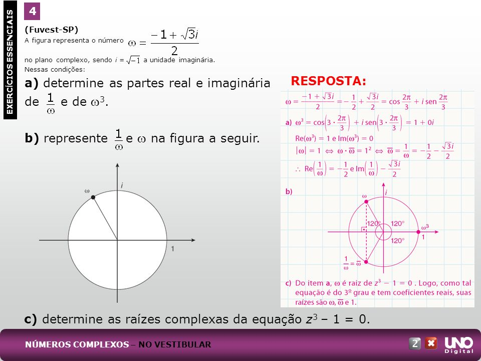 c) determine as raízes complexas da equação z3 – 1 = 0.